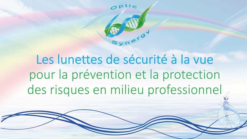 Lunettes de sécurité à la vue - prévention et protection en milieu professionnel- Opticien Toulon & La Crau - Optic Synergy